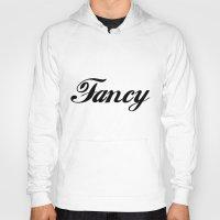 fancy Hoodies featuring Fancy  by Poppo Inc.