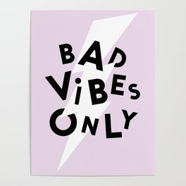 Bad Vibes Only Poster
