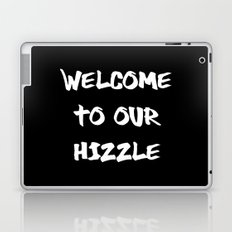 Welcome to Our Hizzle Laptop & iPad Skin