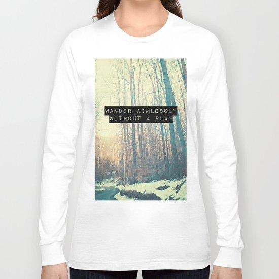 Wander Aimlessly  Long Sleeve T-shirt