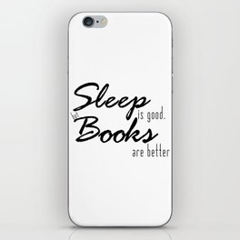 Sleep Is Good, But Books Are Better iPhone Skin