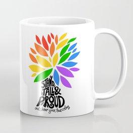Stand Tall & Proud Coffee Mug