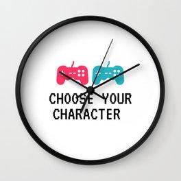 CHOOSE YOUR CHARACTER - black lettering - gamer nerd digital phrase Wall Clock