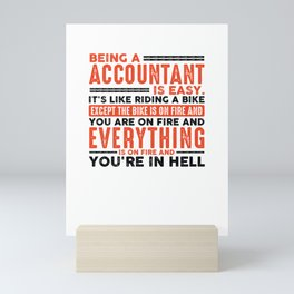 Being an Accountant Is Easy Shirt Everything On Fire, Funny Accountant Gift Idea Mini Art Print
