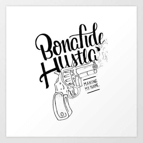 Bonafide Hustla Art Print By Catlimdesign