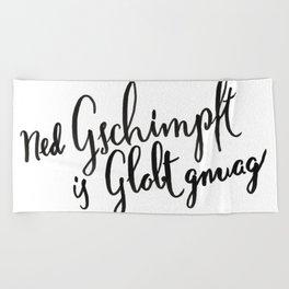 Austria : Ned Gscmimpft is Globt gnuag! Beach Towel