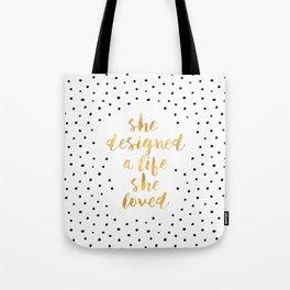 She Designed a Life She Loved Tote Bag
