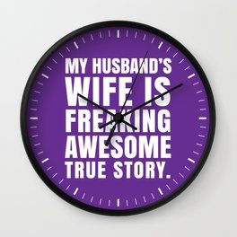 My Husband's Wife is Freaking Awesome (Purple) Wall Clock
