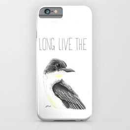 Long Live the King (Eastern Kingbird) iPhone Case