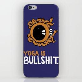 Yoga is bullshit iPhone Skin