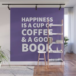Happiness is a Cup of Coffee & a Good Book (Ultra Violet) Wall Mural