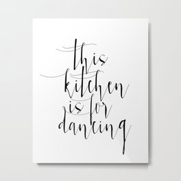 Motivational Print, Printable Art, This Kitchen Is For Dancing, Inspirational Poster Metal Print