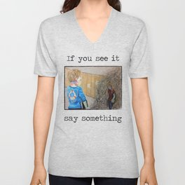 If you see it, say something. with text Unisex V-Neck