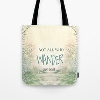 not all who wander are lost Tote Bags featuring Not all who wander are lost by SUNLIGHT STUDIOS  Monika Strigel