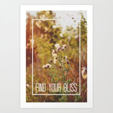 find your bliss. Art Print