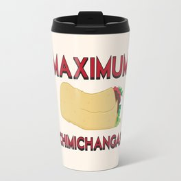 Maximum Chimichangas Travel Mug