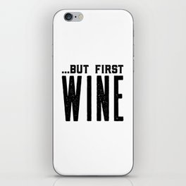 BUT FIRST WINE, Printable Art,Cheers Sign,Bar Wall Decor,Quote Print,Restaurant Decor,Drink Sign iPhone Skin