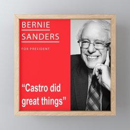 Bernie Sanders President Castro Quote Framed Mini Art Print