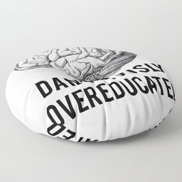 dangerously overeducated Floor Pillow