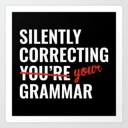 Silently Correcting You're Grammar Art Print