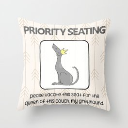 Priority Seating- Queen of the Couch Throw Pillow