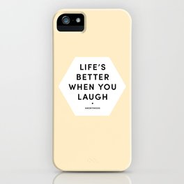 'Life's better when you laugh' iPhone Case