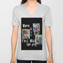 When All Else Fails, Walk the Dog Unisex V-Neck