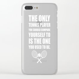 Compare Yourself to Player You Used to Be Tennis T-Shirt Clear iPhone Case