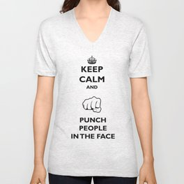 Keep Calm and Punch People in the Face Poster Unisex V-Neck