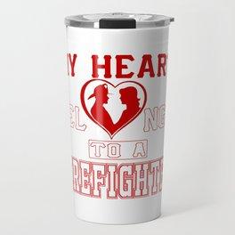 My heart belongs to a Firefighter Travel Mug