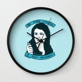 BE MORE CYNICAL AND SELF-ABSORBED Wall Clock