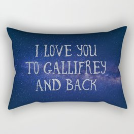 Love you to Gallifrey and back Rectangular Pillow