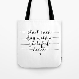 Start Each Day With a Grateful Heart black and white monochrome typography poster design Tote Bag