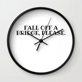 Fall Off A Bridge, Schitts Creek Wall Clock