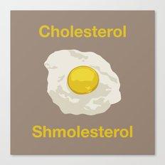 Cholesterol Shmolesterol Canvas Print