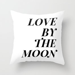 live by the sun love by the moon (2 of 2) Throw Pillow