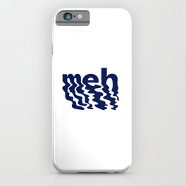 meh - funny word iPhone Case