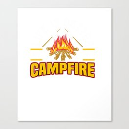 Camper Camping S'Mores LIFE IS BETTER BY THE CAMPFIRE Pullover Hoodie Canvas Print