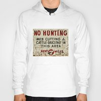 hunting Hoodies featuring No Hunting! by Bruce Stanfield