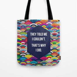 Thats Why I Did Tote Bag