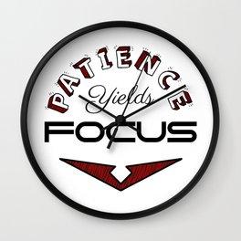 Patience Yields Focus Wall Clock