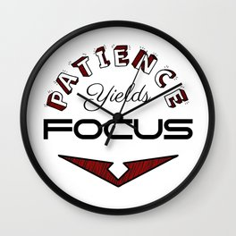 Patience Yields Focus Wall Clock