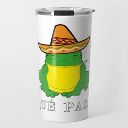 Qué Pasa? Funny Mexican Toad With Sombrero Cigarette Frogs & Amphibians Design Travel Mug
