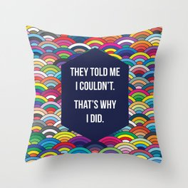 Thats Why I Did Throw Pillow