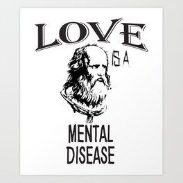 Love Is A Mental Disease | Plato Art Print