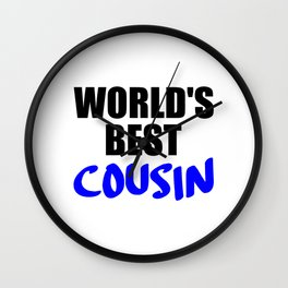 the worlds best cousin funny saying Wall Clock