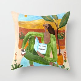 How to be present Throw Pillow