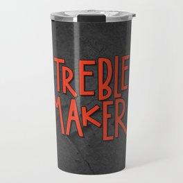 Treble maker not trouble maker Travel Mug