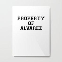 Property of ALVAREZ Metal Print