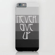 NEVER GIVE UP (Grey/Black) iPhone 6s Slim Case